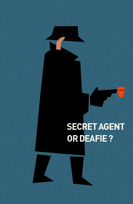 Secret Agent or deafie
